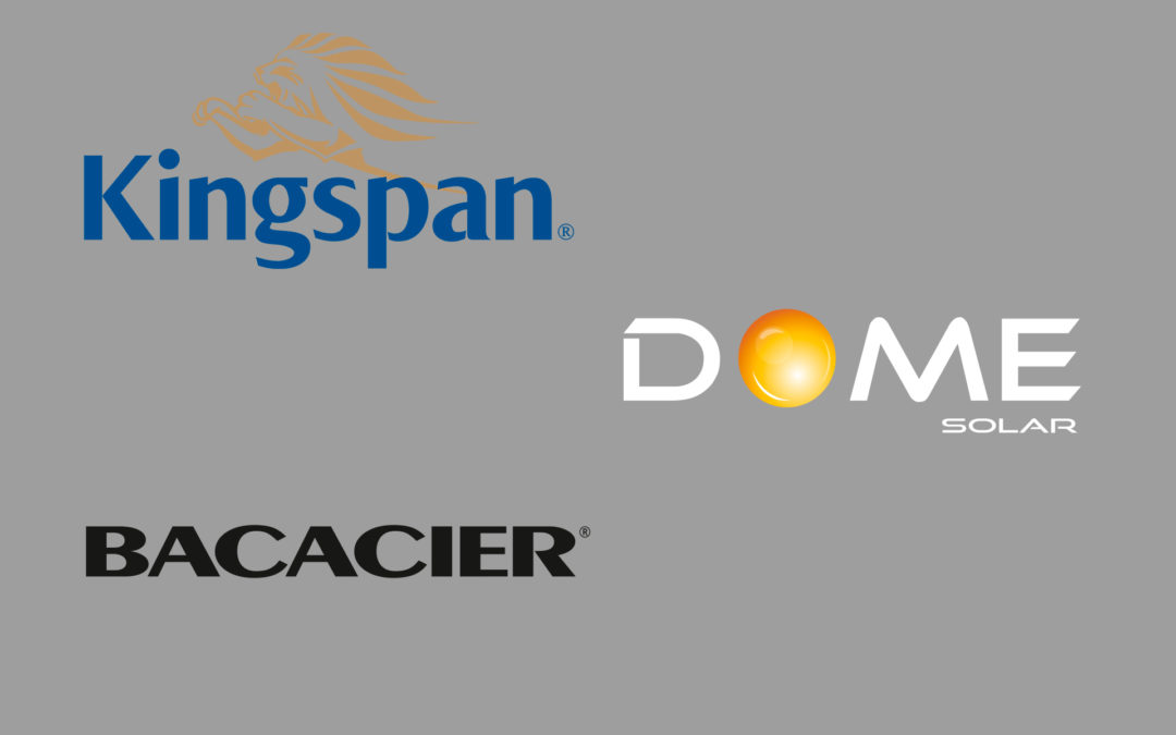 Dome Solar devient une filiale à 100 % du groupe Kingspan – Bacacier